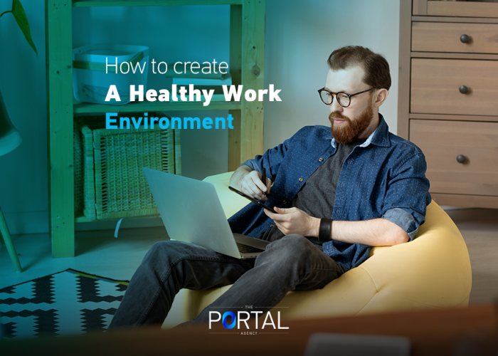 How to create a healthy work environment?